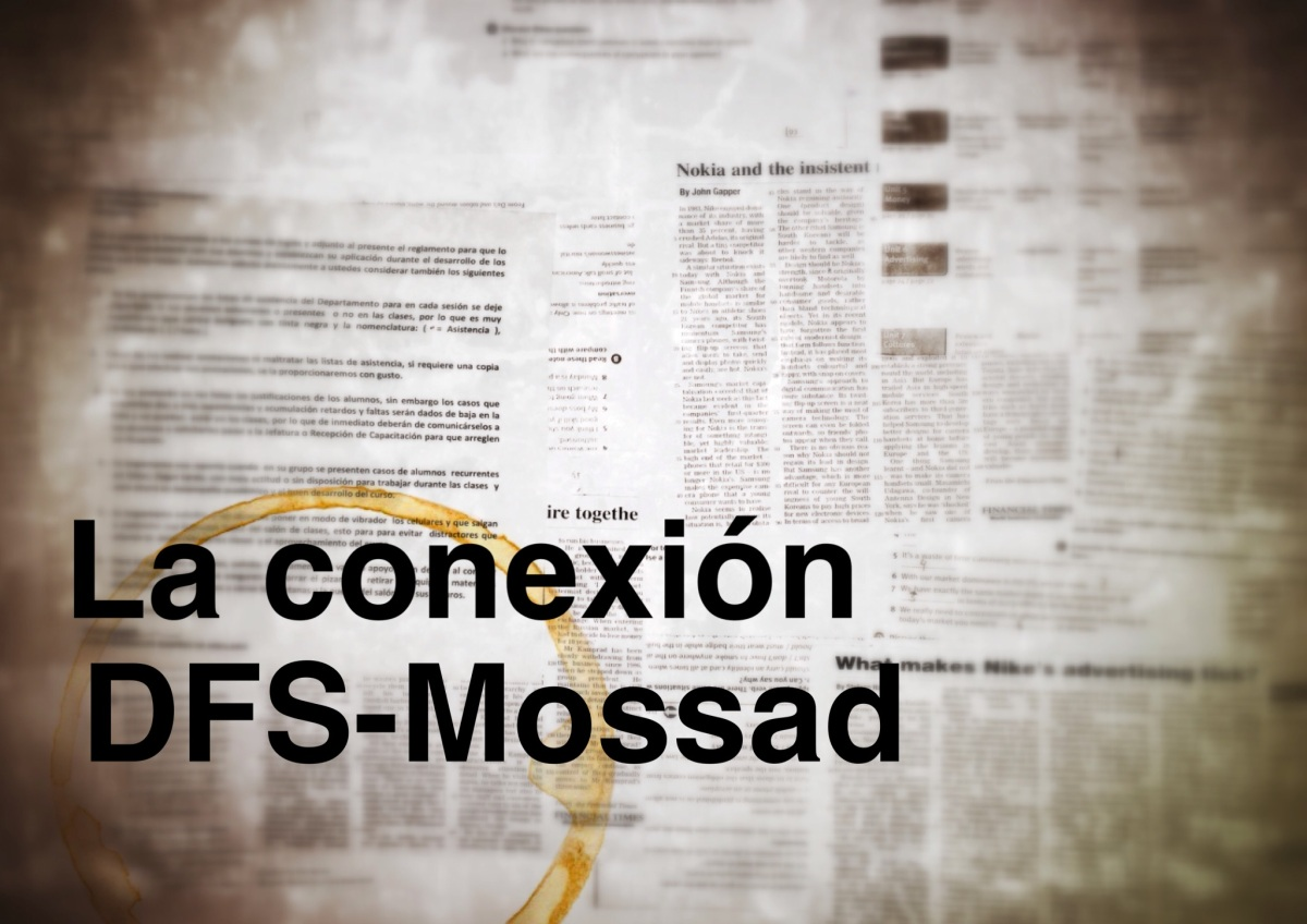 Hallan conexión DFS y Mossad